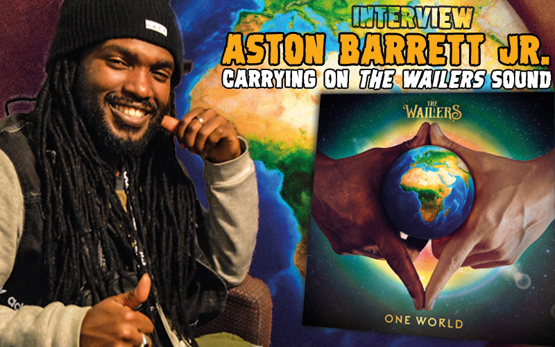 Interview With Aston Barrett Jr. – Carrying On The Wailers Sound