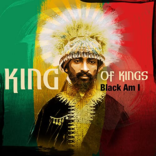 King of Kings - Black Am I